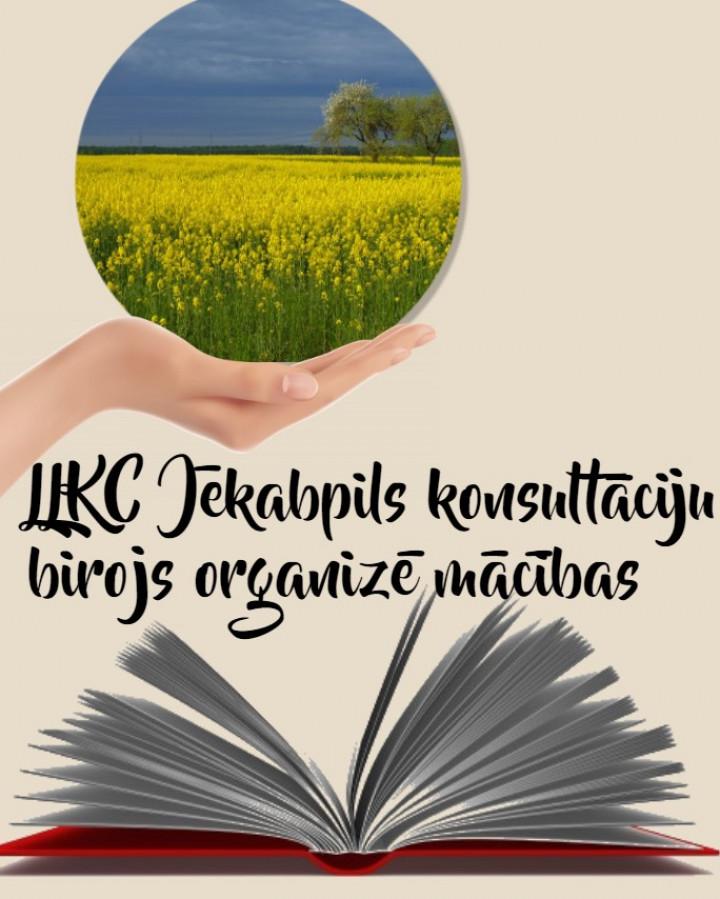 LLKC Jēkabpils konsultāciju birojs organizē mācības